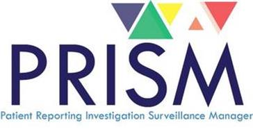 PRISM PATIENT REPORTING INVESTIGATION SURVEILLANCE MANAGER