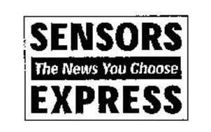 SENSORS EXPRESS THE NEWS YOU CHOOSE