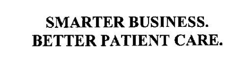 SMARTER BUSINESS.  BETTER PATIENT CARE.