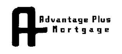A ADVANTAGE PLUS MORTGAGE