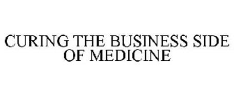 CURING THE BUSINESS SIDE OF MEDICINE
