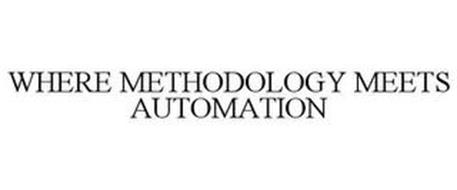 WHERE METHODOLOGY MEETS AUTOMATION