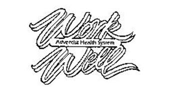 WORK WELL ADVENTIST HEALTH SYSTEM
