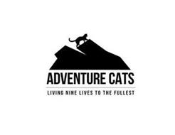 ADVENTURE CATS LIVING NINE LIVES TO THE FULLEST
