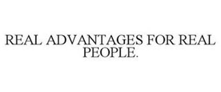 REAL ADVANTAGES FOR REAL PEOPLE.