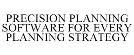 PRECISION PLANNING SOFTWARE FOR EVERY PLANNING STRATEGY