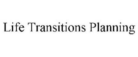 LIFE TRANSITIONS PLANNING