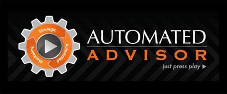 AUTOMATED ADVISOR STRATEGIC AUTOMATED MARKETING JUST PRESS PLAY