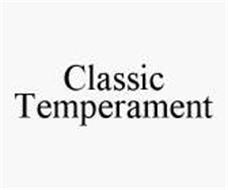 CLASSIC TEMPERAMENT