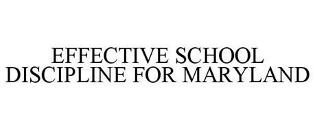 EFFECTIVE SCHOOL DISCIPLINE FOR MARYLAND