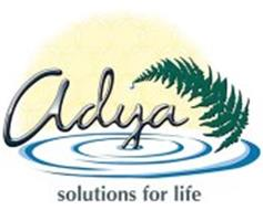 ADYA SOLUTIONS FOR LIFE