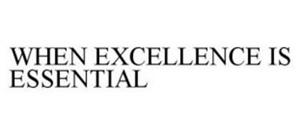 WHEN EXCELLENCE IS ESSENTIAL