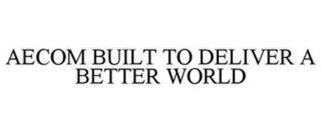 AECOM BUILT TO DELIVER A BETTER WORLD