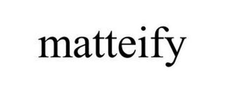 MATTEIFY