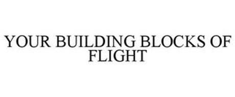 YOUR BUILDING BLOCKS OF FLIGHT