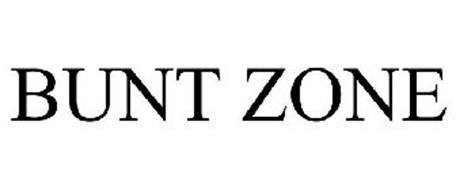 BUNT ZONE