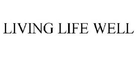 LIVING LIFE WELL