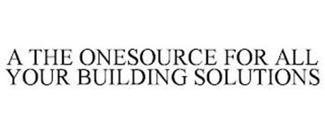 A THE ONESOURCE FOR ALL YOUR BUILDING SOLUTIONS