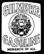 GILMORE GASOLINE - MONARCH OF ALL