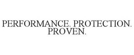 PERFORMANCE. PROTECTION. PROVEN.