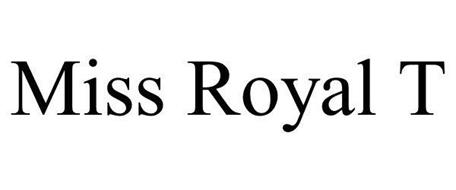 MISS ROYAL T