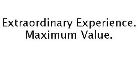 EXTRAORDINARY EXPERIENCE. MAXIMUM VALUE.