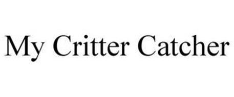 MY CRITTER CATCHER