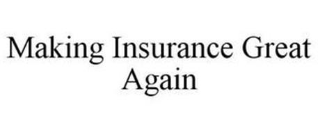 MAKING INSURANCE GREAT AGAIN