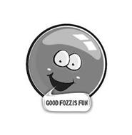 GOOD FOZZIS FUN