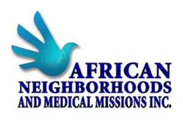 AFRICAN NEIGHBORHOODS AND MEDICAL MISSIONS, INC.
