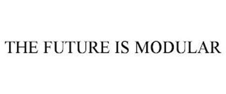 THE FUTURE IS MODULAR