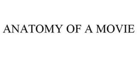 ANATOMY OF A MOVIE