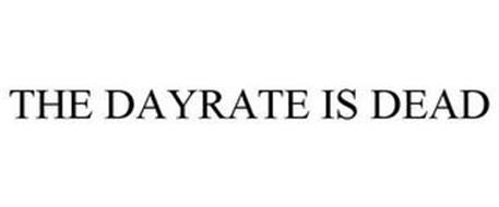 THE DAYRATE IS DEAD