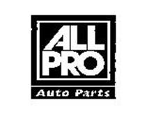 All Pro Automotive >> All Pro Auto Parts Trademark Of Aftermarket Auto Parts