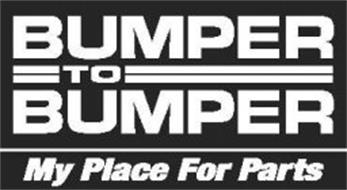 My Place For Parts >> BUMPER TO BUMPER MY PLACE FOR PARTS Trademark of Aftermarket Auto Parts Alliance, Inc. Serial ...