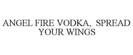 ANGEL FIRE VODKA, SPREAD YOUR WINGS