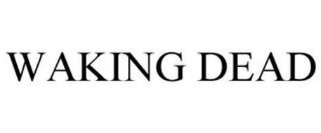 WAKING DEAD