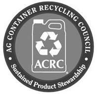 AG CONTAINER RECYCLING COUNCIL ACRC SUSTAINED PRODUCT STEWARDSHIP