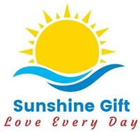 SUNSHINE GIFT LOVE EVERY DAY