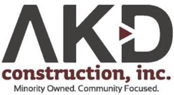AKD CONSTRUCTION, INC. MINORITY OWNED. COMMUNITY FOCUSED.