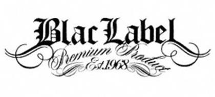 BLAC LABEL PREMIUM PRODUCT EST.1968