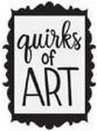 QUIRKS OF ART