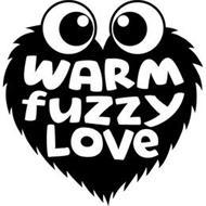 WARM FUZZY LOVE