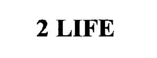 2 LIFE