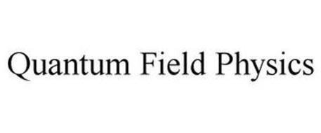 QUANTUM FIELD PHYSICS