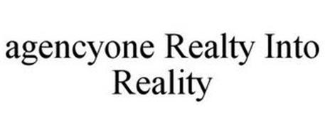 AGENCYONE REALTY INTO REALITY