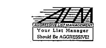 ALM AGGRESSIVE LIST MANAGEMENT YOUR LIST MANAGER SHOULD BE AGGRESSIVE!