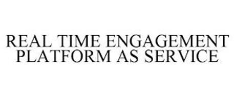 REAL TIME ENGAGEMENT PLATFORM AS SERVICE