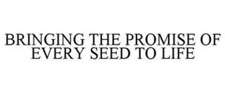 BRINGING THE PROMISE OF EVERY SEED TO LIFE