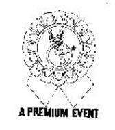 A PREMIUM EVENT